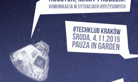 """[Kraków] """"Houston, mamy problem!"""", czyli #TechKlub komunikuje o kryzysie"""